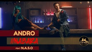 Andro - #NABARA (ft. N.A.S.O) [Official 4K Video]