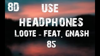 Loote - 85% feat. gnash (8D Audio)
