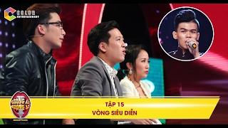 Giọng ải giọng ai | tập 15 vòng siêu diễn: Trường Giang, Chí Thiện sững sờ trước phiên bản Mr.Đàm