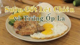 Thịt Cốt Lết Chiên và Trứng Ốp La Ngon Tuyệt Cú Mèo - Món Ăn Ngon - Youtube