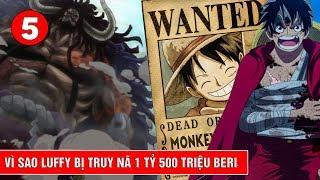 5 nguyên nhân khiến cho ngũ hoàng Luffy bị truy nã 1 tỷ 500 triệu beri trong One Piece