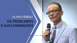 12/01/20 - Os problemas e suas dimensões - Olivio Ferraz