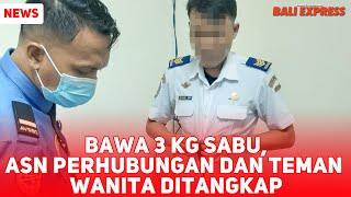 Bawa 3 Kg Sabu, ASN Perhubungan dan Teman Wanita Ditangkap