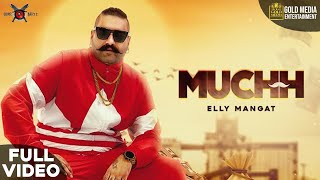 Muchh – Elly Mangat Video HD