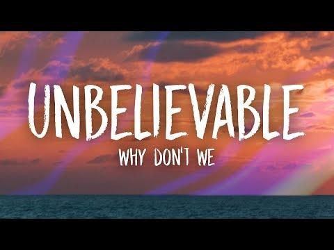 Why Don't We - Unbelievable (Lyrics)