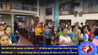 Trực tiếp Cha Long - Thánh Lễ Khánh Nhật Truyền Giáo (20/10/2019)