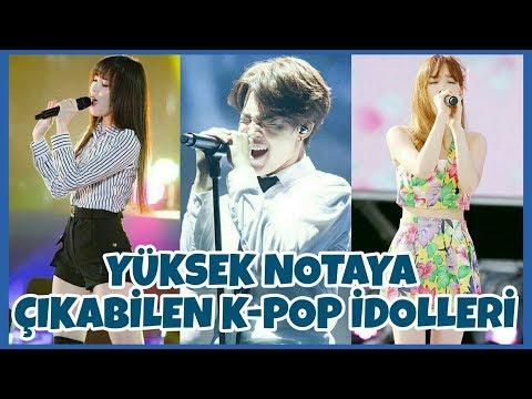 YÜKSEK NOTAYA ÇIKABİLEN K-POP İDOLLERİ!