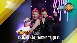 Thanh Thảo - Dương Triệu Vũ: Sao anh vô tình l Trời sinh một cặp tập 9 l It takes 2 Vietnam 2017
