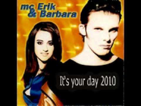 mc Erik & Barbara - It's your day 2010