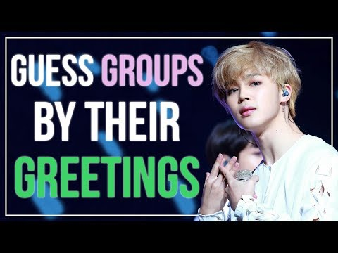 GUESS KPOP GROUPS BY THEIR GREETING / INTRODUCTION   KPOP Challenge