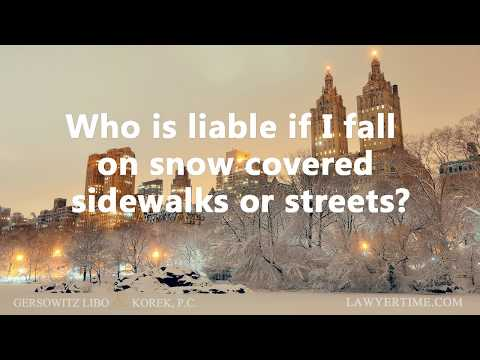 Who is liable If I slip and fall on snowy NYC streets or sidewalks?