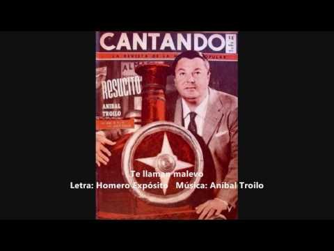 Aníbal Troilo - Tito Reyes - Te llaman malevo