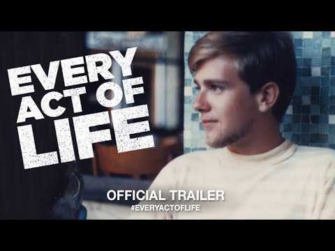 Every Act Of Life (2018) | Official Trailer HD