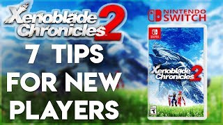 Xenoblade Chronicles 2 (Switch) 7 Tips for NEW Players