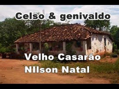 Baixar VELHO CASARÃO-Celso & genivaldo- Nilson Natal-