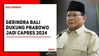 Gerindra Bali Dukung Prabowo Jadi Capres 2024