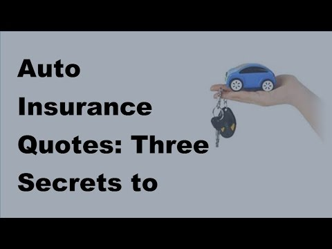 Auto Insurance Quotes   Three Secrets to Finding the Best Deals - 2017 Inexpensive Car Insurance Tip