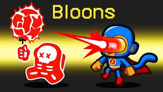 *BLOONS TD* Role in Among Us