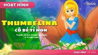 Thumbelina Cô Bé Tí Hon câu chuyện cổ tích - Truyện cổ tích việt nam - Hoạt hình