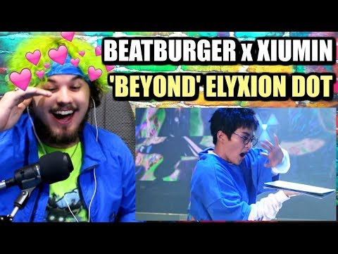 BEATBURGER PROJECT X XIUMIN 시우민 'BEYOND' @EXO PLANET #4 - The EℓyXiOn [dot] | REACTION!!