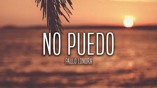 Paulo Londra - No Puedo (Lyrics / Letra)
