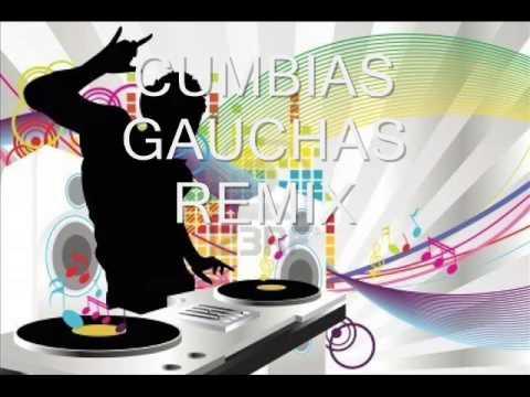CUMBIAS GAUCHAS REMIX