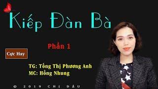 Kiếp đà bà P1 - Truyện tâm lí xã hội do mc Hồng Nhung diễn đọc mới nhất 2019