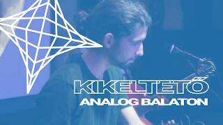 Analog Balaton - El Condor Pasa / Kikeltető 2017