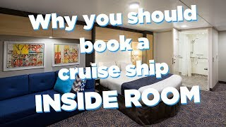 Why book an inside room on a cruise