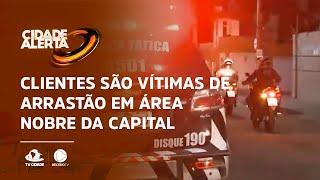 Clientes são vítimas de arrastão em área nobre da Capital