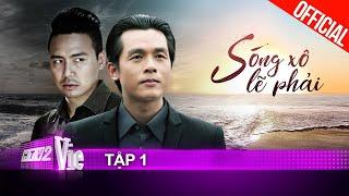 #1 SÓNG XÔ LẼ PHẢI   Phim gia đình Việt - phát online lần đầu năm 2020 trên YouTube Vie Channel