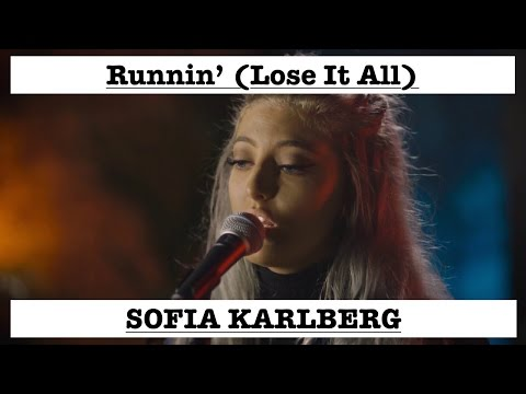 Sofia Karlberg Runnin' (Lose It All) Beyonce Cover Lyrics