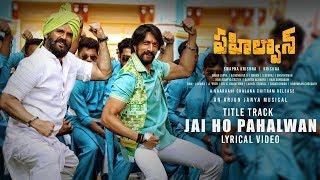 Jai Ho Pahalwan Lyrical: Pahalwan Telugu: Kichcha Sudeepa,..