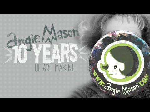 Angie Mason 10 years of Art Making