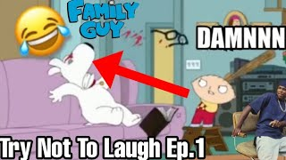 Family Guy Try Not To Laugh! | Family Guy Funniest Moments #1