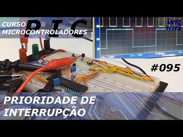 PRIORIDADE ALTA DE INTERRUPÇÃO | Curso de PIC #095
