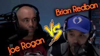 Joe Rogan Vs. Brian Redban