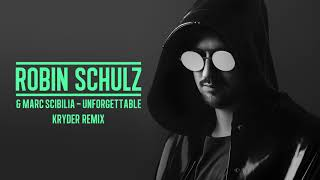 ROBIN SCHULZ & MARC SCIBILIA - UNFORGETTABLE [KRYDER REMIX] (OFFICIAL AUDIO)