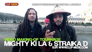 Making-of Tournage Mighty Ki la & Straika D