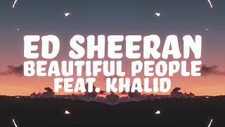 Ed Sheeran - Beautiful People (Lyrics) ft. Khalid