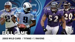 2003 AFC Wild Card: Tennessee Titans vs. Baltimore Ravens | NFL Full Game