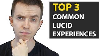 Top 3 Common Lucid Dreaming Experiences