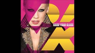 PINK - Raise Your Glass [Audio]