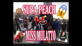 SUPA PEACH VS MULATTO *FULL F!GHT* + LIVE AFTER THE F!GHT!!