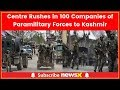 Centre moves 100 companies of paramilitary forces to Jammu & Kashmir