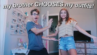 my brother chooses my outfits for a week!