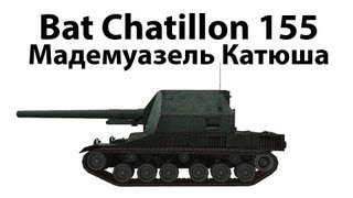 Превью: Bat Chatillon 155 - Мадемуазель Катюша