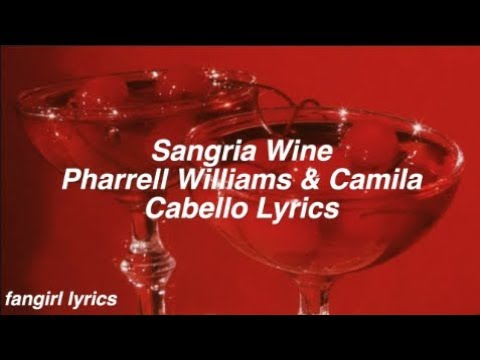 Sangria Wine    Pharrell Williams & Camila Cabello Lyrics