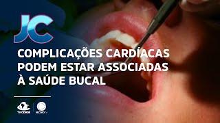 Complicações cardíacas podem estar associadas à saúde bucal