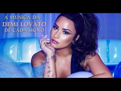 A música da Demi Lovato de cada signo